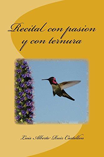 Recital con pasion y con ternura por Luis Ruiz Castellon