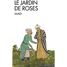 Le Jardin de roses : (Gulistan)