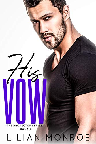 His Vow: A CIA Military Romance (The Protector Series Book 1 ...
