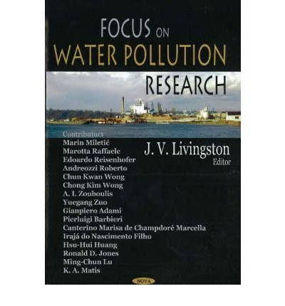 [(Focus on Water Pollution Research)] [ Edited by James V. Livingston ] [July, 2006]
