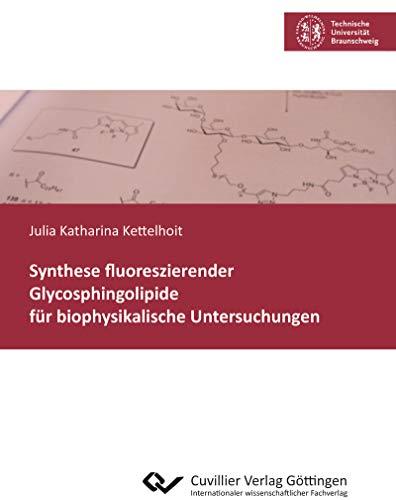 Synthese fluoreszierender Glycosphingolipide für biophysikalische Untersuchungen