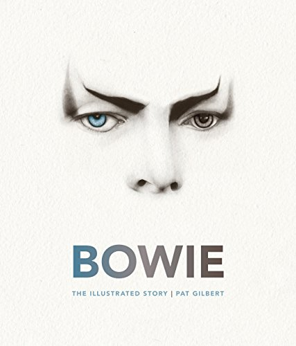 Bowie: The Illustrated Story por Pat Gilbert
