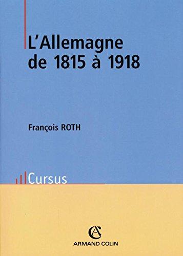 L'Allemagne de 1815 à 1918 par François Roth