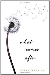 What Comes After by Steve Watkins (2011-04-12)