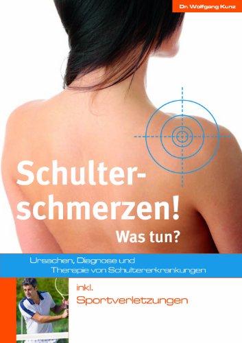Preisvergleich Produktbild Schulterschmerzen!: Was tun
