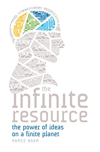 The Infinite Resource: The Power of Ideas on a Finite Planet (English Edition)