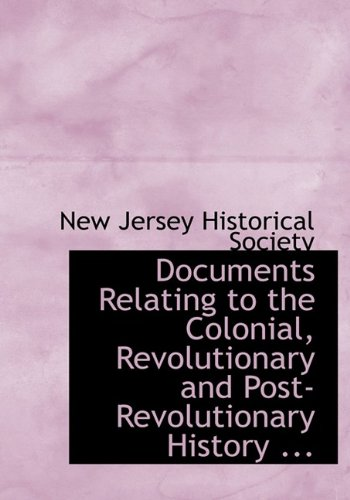 Documents Relating to the Colonial, Revolutionary and Post-Revolutionary History ...