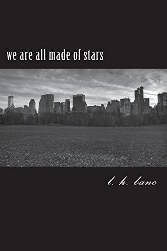 we are all made of stars: a work of poems por l h bane