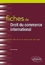 Fiches de Droit du commerce international de Alfredo Pierre