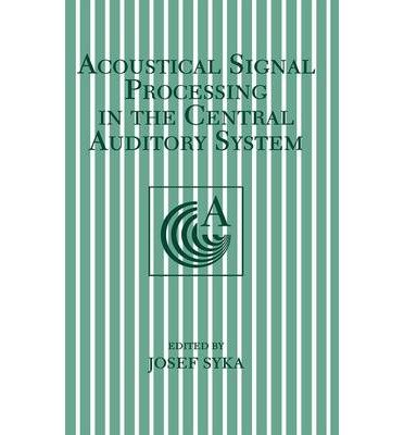 By International Symposium on Acoustical Signal Processing in the Central Auditory System ; Josef L Syka ( Author ) [ Acoustical Signal Processing in the Central Auditory System (1997) Language of Science By Sep-1997 Hardcover