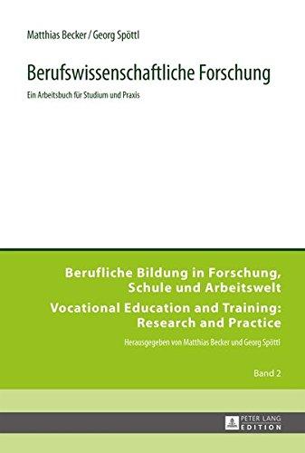 Berufswissenschaftliche Forschung: Ein Arbeitsbuch für Studium und Praxis (Berufliche Bildung in Forschung, Schule und Arbeitswelt / Vocational Education and Training: Research and Practice, Band 2)