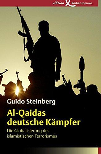 Al-Qaidas deutsche Kämpfer: Die Globalisierung des islamistischen Terrorismus