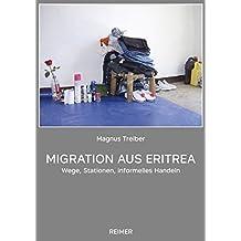 Migration aus Eritrea: Wege, Stationen, informelles Handeln