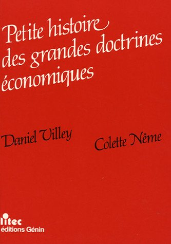 Petite histoire des grandes doctrines économiques (ancienne édition)