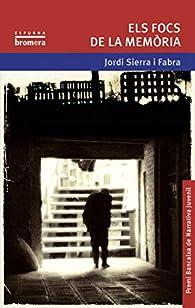 Los fuegos de la memoria par Jordi Sierra i Fabra