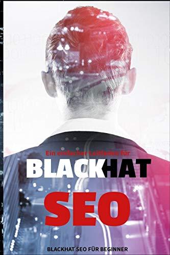 Black Hat SEO: Ein einfacher leitfaden für SEO beginner