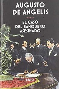 El caso del banquero asesinado par  Augusto de Angelis