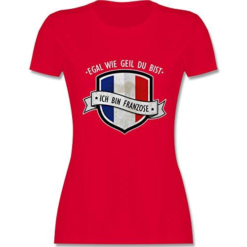 Shirtracer Länder - Egal wie Geil Du BIST - Ich Bin Franzose - Damen T-Shirt Rundhals Rot