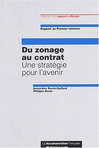 Du zonage au contrat. Une stratégie pour l'avenir par Geneviève Perrin-Gaillard, Philippe Duron