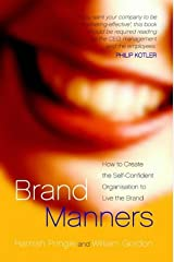 Brand Manners: How to create the self-confident organisation to live the brand Paperback