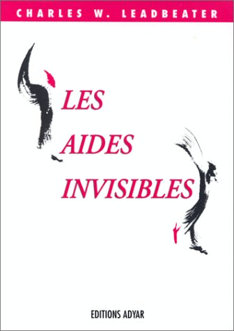 Les aides invisibles par Charles Webster Leadbeater