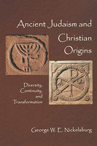 Ancient Judaism and Christian Origins: Diversity, Continuity, and Transformation PDF Books