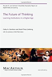 The Future of Thinking - Learning Institutions in a Digital Age