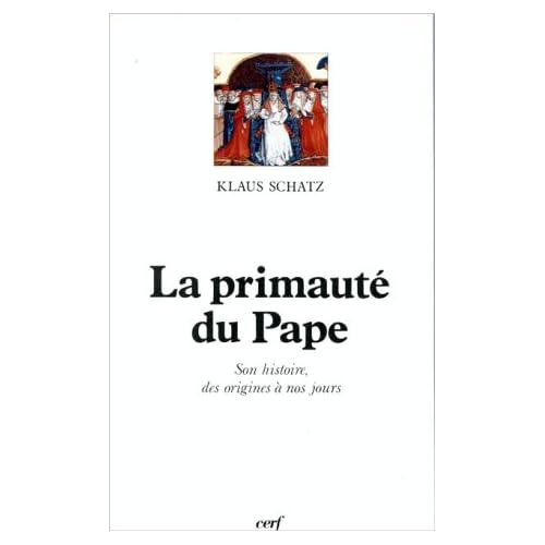La Primauté du Pape : son histoire, des origines à nos jours