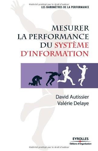 Mesurer la performance du système d'information par David Autissier