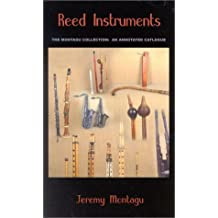 Reed Instruments: The Montagu Collection: An Annotated Catalogue: The Montagu Collection - An Announcement Catalog (Fallen Leaf Reference Books in Music)