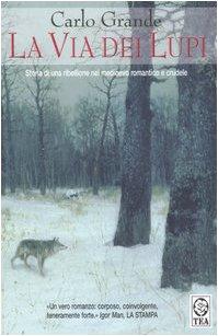La via dei lupi. Storia di una ribellione nel Medioevo romatico e crudele