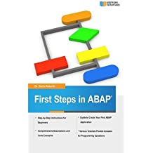 [(First Steps in ABAP: Your Beginners Guide to SAP ABAP )] [Author: Dr Boris Rubarth] [Sep-2013]