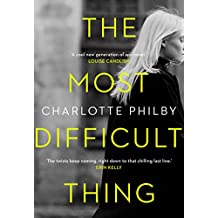 The Most Difficult Thing: The Most Compulsive Book You'll Read All Year