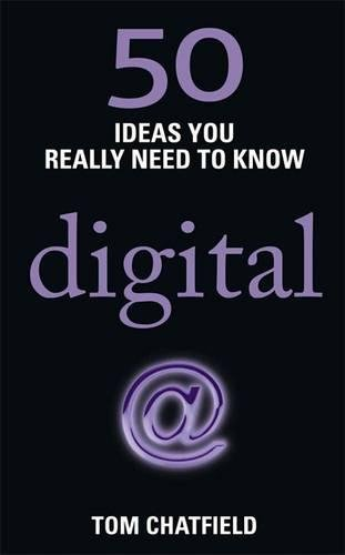 50 Digital Ideas You Really Need to Know: 50 Ideas You Really Need to Know: Digital (50 Ideas You Really Need to Know series)