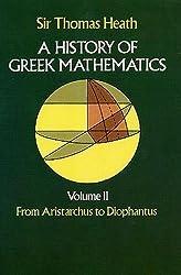 History of Greek Mathematics: From Aristarchus to Diophantus v.2: From Aristarchus to Diophantus Vol 2 (Dover Books on Mathematics)