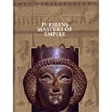 Persians: Masters of Empire (Lost Civilizations)
