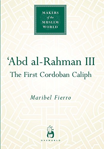 abd-al-rahman-iii-the-first-cordoban-caliph-makers-of-the-muslim-world