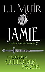 Jamie: A Highlander Romance (The Ghosts of Culloden Moor Book 3)