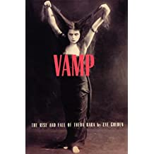 Vamp: The Rise and Fall of Theda Bara