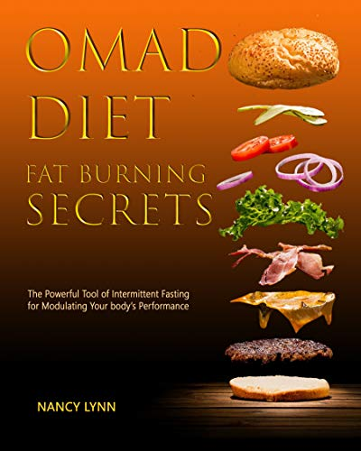 Omad Diet Fat Burning Secrets: The Powerful Tool of Intermittent Fasting for Modulating Your Body's Performance (English Edition) - Burning Tools