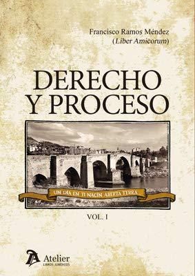 Derecho y proceso. 3 vols. Liber Amicorum del Profesor Francisco Ramos Méndez