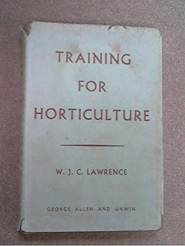 Training for Horticulture par W. J. C. Lawrence