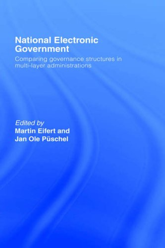 National Electronic Government: Comparing Governance Structures in Multi-Layer Administrations: Comparing National Strategies (Routledge Research in Information Technology and Society)