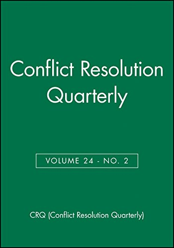 Conflict Resolution Quarterly, Volume 24, Number 2, Winter 2006 (J-b Mq Single Issue Mediation Quarterly, Band 2)