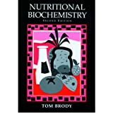 [(Nutritional Biochemistry)] [Author: Tom Brody] published on (December, 1998)
