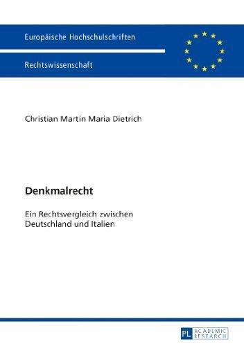 Denkmalrecht: Ein Rechtsvergleich zwischen Deutschland und Italien (Europ????ische Hochschulschriften / European University Studies / Publications Universitaires Europ????ennes) (German Edition) by Christian Martin Maria Dietrich (2013-08-26)