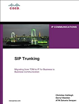 SIP Trunking (Networking Technology: IP Communications) von [Hattingh, Christina, Sladden, Darryl, Swapan, ATM Zakaria]