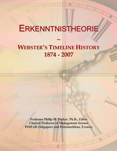 Erkenntnistheorie: Webster's Timeline History, 1874 - 2007