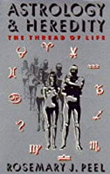 Astrology and Heredity: The Thread of Life by Rosemary Peel (1995-03-01)