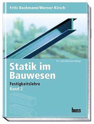 Statik im Bauwesen Band 2: Festigkeitslehre